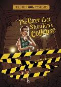 The Field Trip Mysteries: The Cave That Shouldn't Collapse