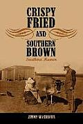 Crispy Fried and Southern Brown: Southern Humor