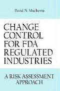 Change Control for FDA Regulated Industries: A Risk Assesment Approach