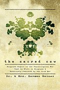 The Sacred Cow: Progress Report on the Psychological War That Is Still in Progress and Previously Obscured by the Cold War