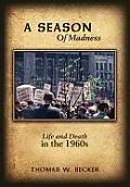 A Season Of Madness: Life and Death in the 1960s