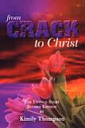 From Crack to Christ: The Untold Revised Edition