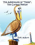 The Adventures of Teddy, the Curious Pelican