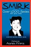 Smirk - Volume II: Over 1,000 Smiles for Your Face