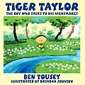Tiger Taylor: The Boy Who Talks to His Nightmares