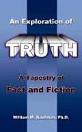 An Exploration of Truth: A Tapestry of Fact and Fiction