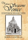 The Four Seasons of Venice - 12 Historical Walking Tours