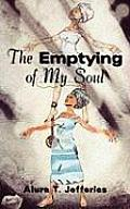 The Emptying of My Soul