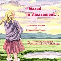 I Gazed in Amazement...: (Ordinary Creatures Do Extraordinary Things)
