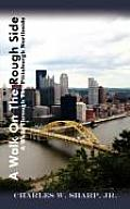 A Walk on the Rough Side: A Walk Through the Pittsburgh Northside
