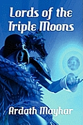 Lords of the Triple Moons: A Science Fantasy Novel: Tales of the Triple Moons