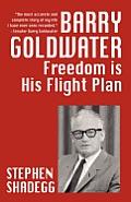 Barry Goldwater: Freedom Is His Flightplan
