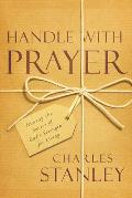 Handle with Prayer Unwrap the Source of Gods Strength for Living