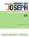 How to Raise a Modern Day Joseph A Practical Guide for Growing Great Kids