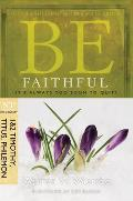 Be Faithful New Testament Commentary 1 & 2 Timothy Titus Philemon Its Always Too Soon to Quit