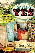 Saying Yes Accepting Gods Amazing Invitation to Artists & the Church