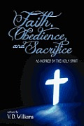 Faith, Obedience, and Sacrifice...as Inspired by the Holy Spirit