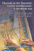 Threads in the Tapestry: Conflict and Resolution in the Middle East