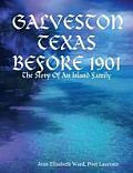 Galveston Texas: Before 1901