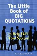 The Little Book of Big Quotations to Help Fuel Your Success