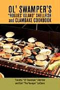 Ol' Swamper's Rogues' Island Shellfish and Clambake Cookbook