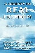 A Journey to Real Freedom