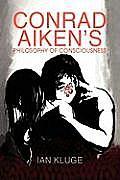 Conrad Aiken's Philosophy of Consciousness