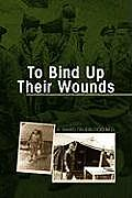 To Bind Up Their Wounds