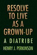 Resolve to Live as a Grown-Up