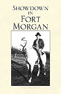 Showdown in Fort Morgan