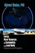Energy, Water Resources, and Sustainability in the Arab World