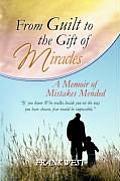 From Guilt to the Gift of Miracles
