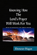 Knowing How the Lord's Prayer Will Work for You