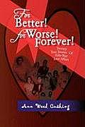 For Better! for Worse! Forever!