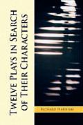 Twelve Plays in Search of Their Characters