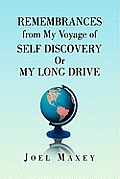 Remembrances from My Voyage of Self Discovery Or My Long Drive