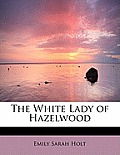 The White Lady of Hazelwood