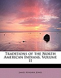 Traditions of the North American Indians, Volume II