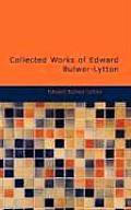 Collected Works of Edward Bulwer-Lytton