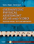 Orthopedic Physical Assessment Atlas & Video Selected Special Tests & Movements