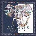 Animals Night & Day Coloring Book Dazzling Animals to Color in & Bring to Life
