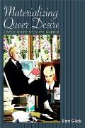Materializing Queer Desire Oscar Wilde to Andy Warhol