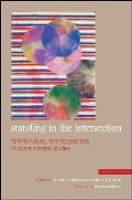 Standing In The Intersection Feminist Voices Feminist Practices In Communication Studies