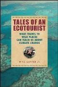 Tales of an Ecotourist What Travel to Wild Places Can Teach Us about Climate Change