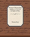 Writings of Thomas Paine Volume 2 1779-1792 the Rights of Man