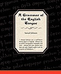 A Grammar of the English Tongue
