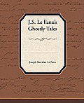 J.S. Le Fanu S Ghostly Tales