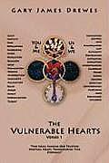 The Vulnverable Hearts Verses 1: Two Souls Sharing One Trusting Spiritual Heart Transcending Time Eternally