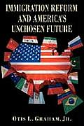 Immigration Reform and America's Unchosen Future