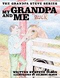 My Grandpa and Me: The Grandpa Steve Series